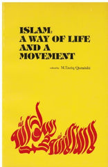 Islam: A Way Of Life And A Movement edited by M. Tariq Quraishi