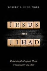Jesus and Jihad by Robert F. Shedinger