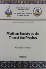 Madinan Society at the Time of The Prophet Volumes 1 & 2 by Akram Diya' al-'Umari