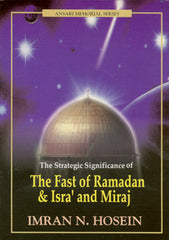 The Fast Of Ramadan & Isra And Miraj by Imran N. Hosein