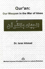 Qur'an: Our Weapon in the War of Ideas by Dr. Israr Ahmad