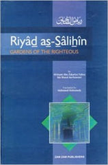 Riyad as-Salihin Gardens Of The Righteous by Imam An-Nawawi translated by Mahomed Mahomedy
