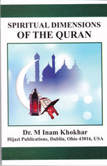 Spiritual Dimensions Of The Quran by Dr. M. Inam Khokhar