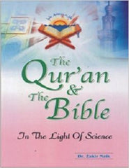 The Qur'an & The Bible In The Light Of Science by Dr. Zakir Naik
