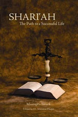 Shari'ah The Path To A Successful Life by Mustapha Elturk