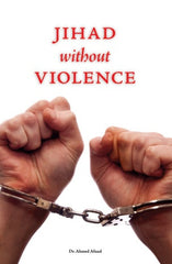 Jihad Without Violence by Dr. Ahmed Afzaal