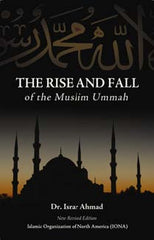 The Rise And Fall Of The Muslim Ummah by Dr. Israr Ahmed  New Revised Edition