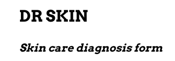 Dr Skin- Skin care diagnosis form