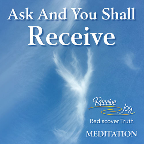 Ask And You Shall Receive Meditation (mp3 download)
