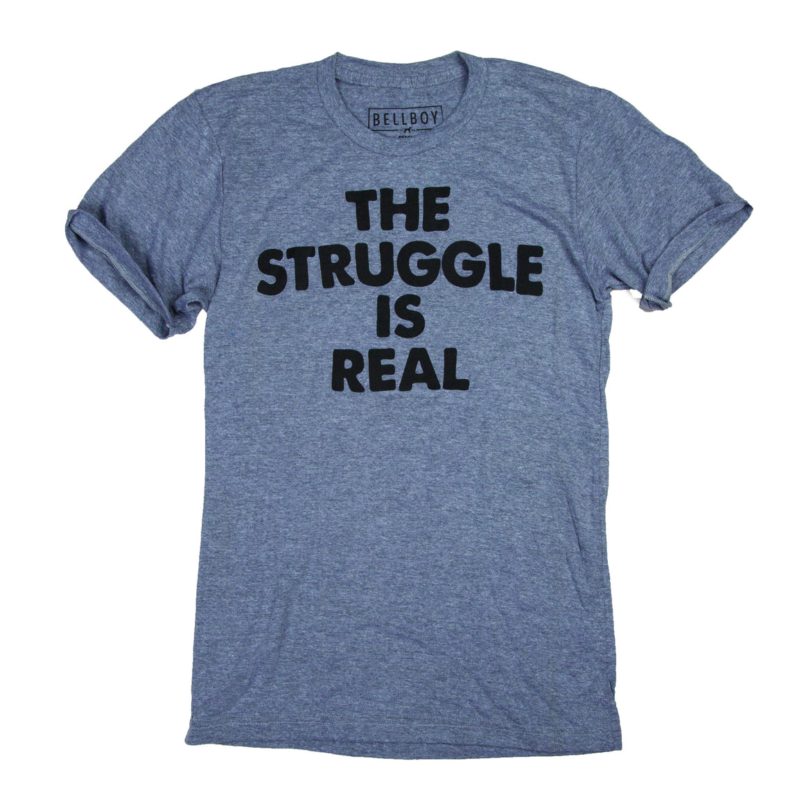 Bellboy Apparel - Struggle Is Real Kids