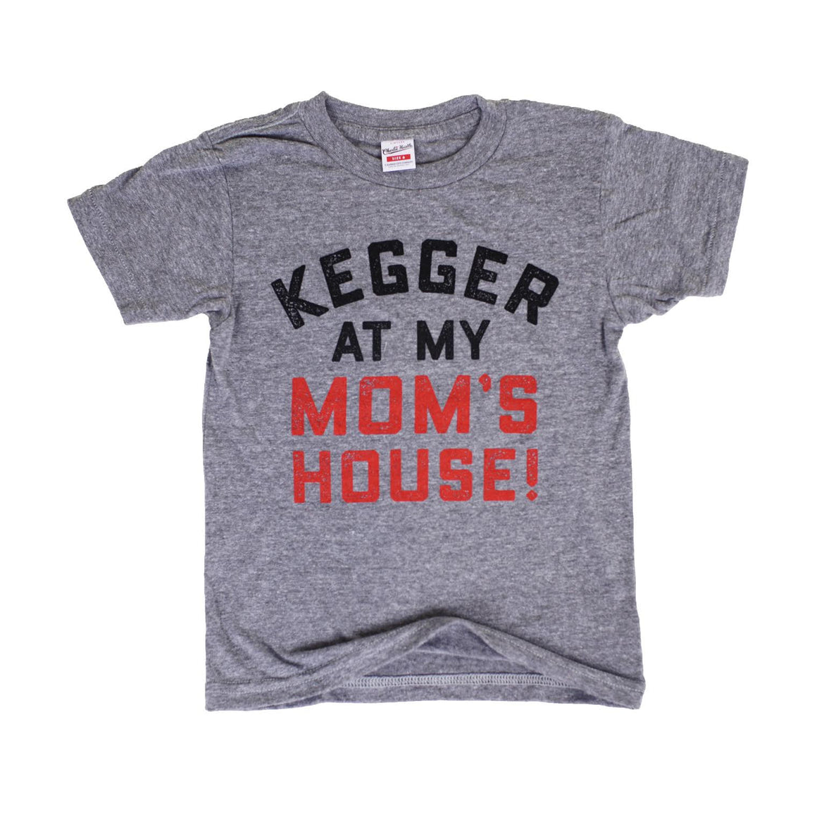 KEGGER AT MY MOM'S | KIDS | GREY