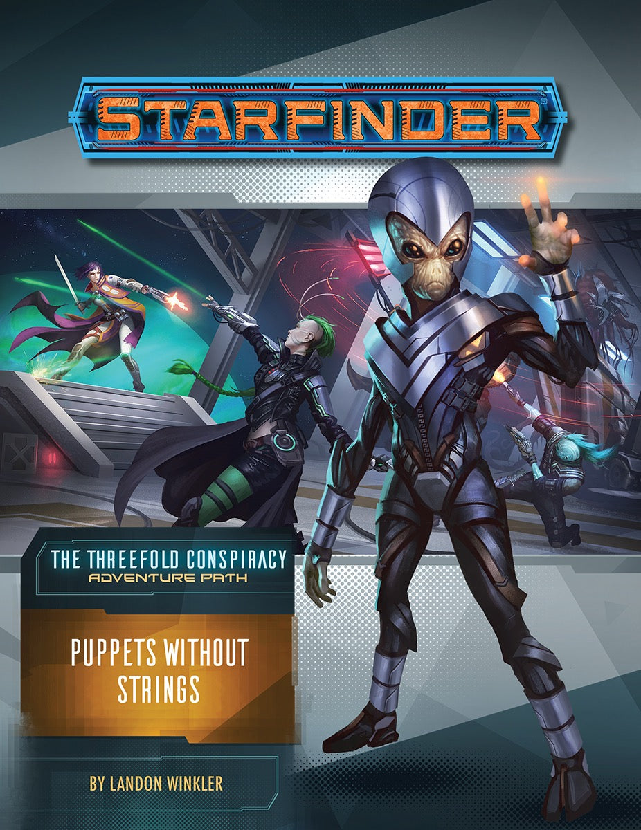 Starfinder Adventure Path - The Threefold Conspiracy - Puppets Without Strings- 6 of 6 | ProSoul Games