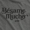 Besame Mucho Men's And Women's Tee