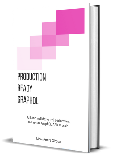 Production Ready GraphQL: Just the Book