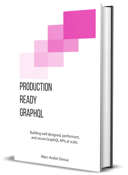Production Ready GraphQL: The Complete Package
