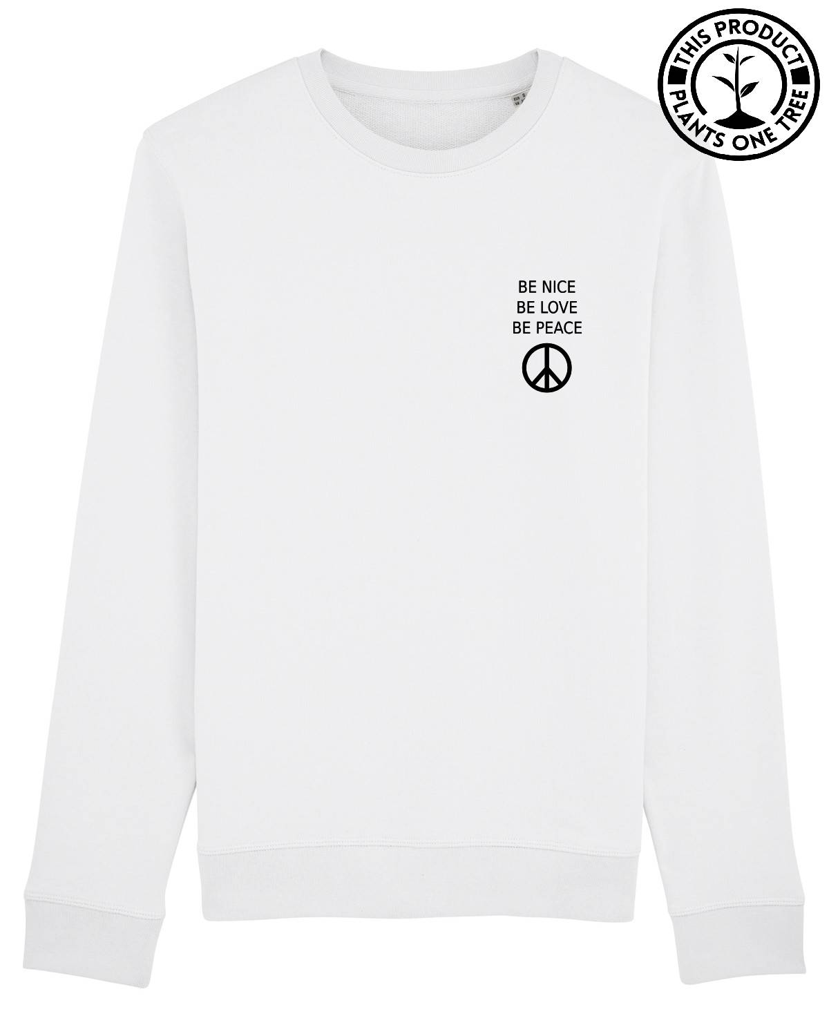 Be Nice Unisex Sweatshirt