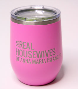 Real Housewives Wine Tumbler 12oz