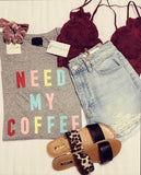 """Need My Coffee"" Graphic Tee - Olive & Sage Boutique"