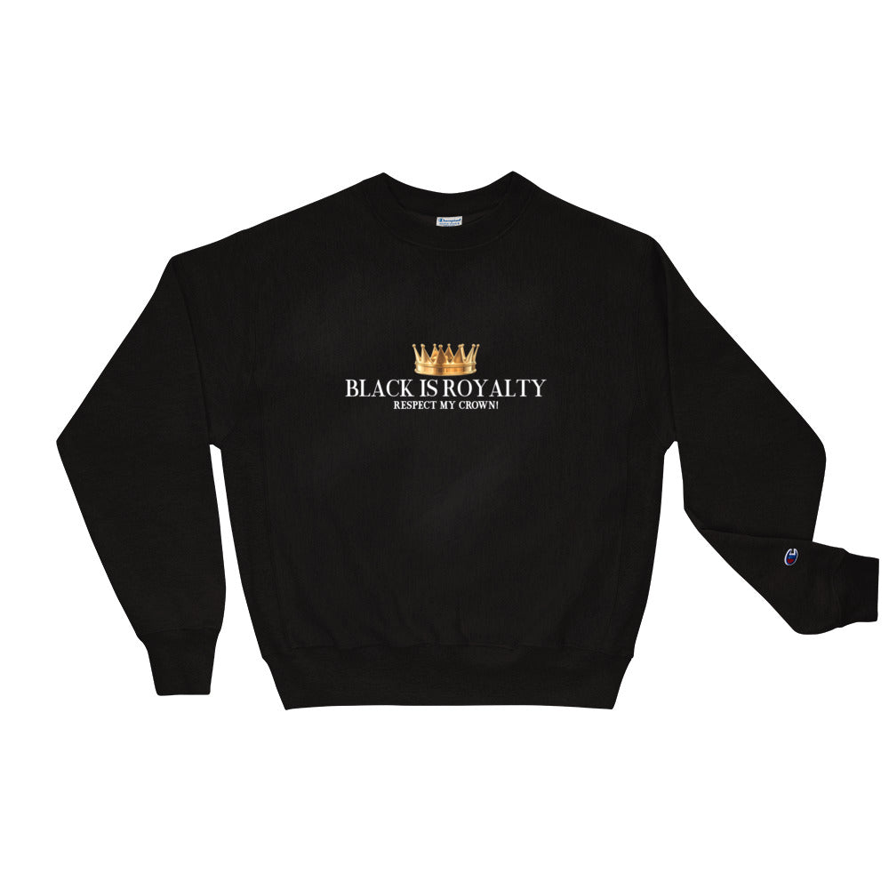 Black Is Royalty Champion Sweatshirt