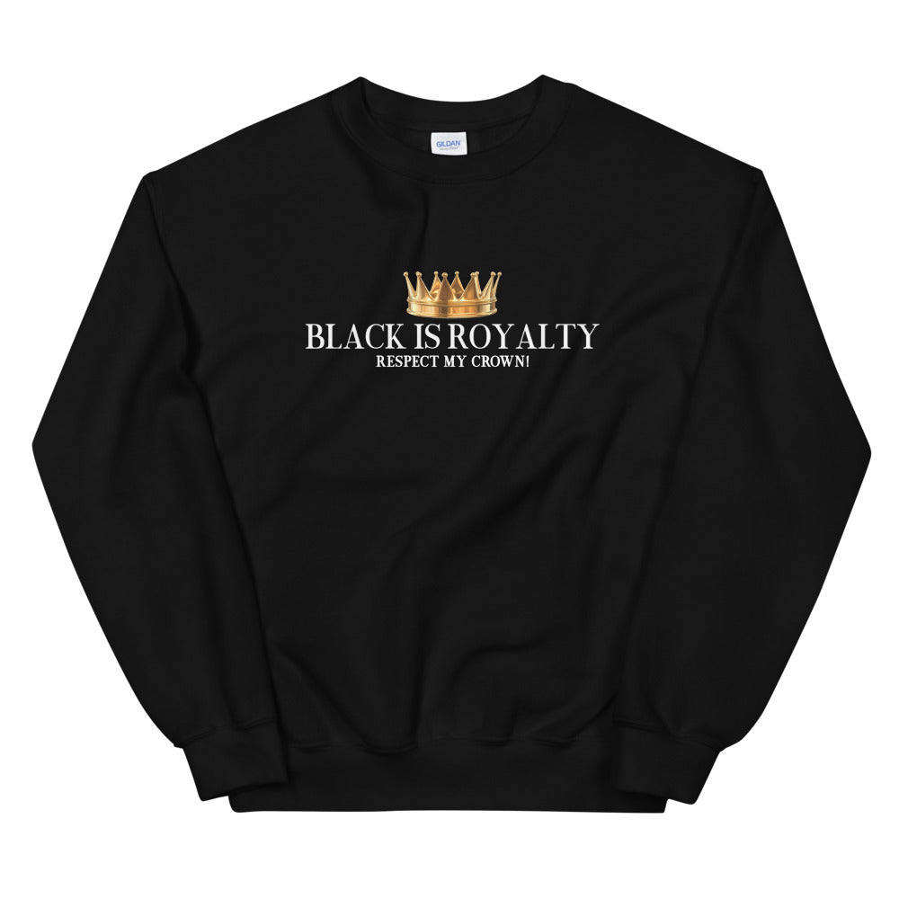 Black Is Royalty Unisex Sweatshirt