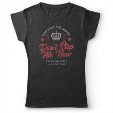 Load image into Gallery viewer, Queen - Don't Stop Me Now - Women's T-Shirt
