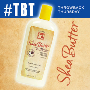 Throwback Thursday >> Shea Butter Deep Oil Moisturizer