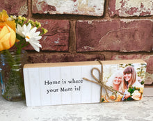 Load image into Gallery viewer, 1070 - Message Photoblock - Home is where...