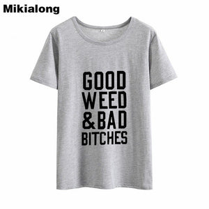 Good Weed & Bad Bitches T Shirt