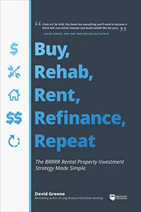 Buy, Rehab, Rent, Refinance, Repeat: The BRRRR Rental Property Investment Strategy Made Simple - Nerds Guide to FI