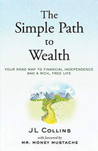 Load image into Gallery viewer, The Simple Path to Wealth: Your road map to financial independence and a rich, free life - Nerds Guide to FI