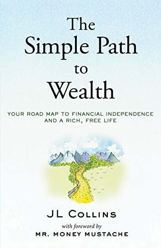 The Simple Path to Wealth: Your road map to financial independence and a rich, free life - Nerds Guide to FI