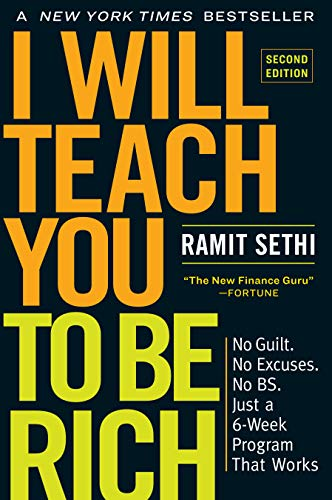 I Will Teach You to Be Rich, Second Edition: No Guilt. No Excuses. No BS. Just a 6-Week Program That Works - Nerds Guide to FI