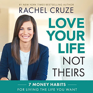 Love Your Life, Not Theirs: 7 Money Habits for Living the Life You Want - Nerds Guide to FI
