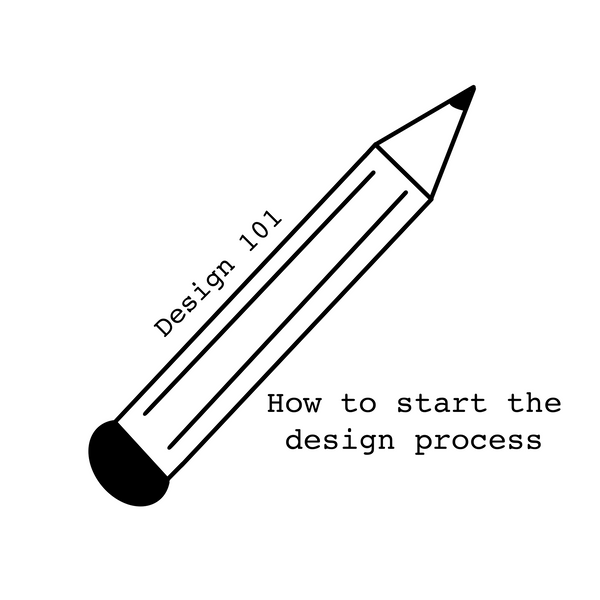 How to Start the Design Process