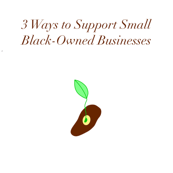 3 Ways to Support Small Black-Owned Businesses