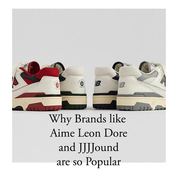 Why Brands like Aime Leon Dore and JJJJound are so Popular