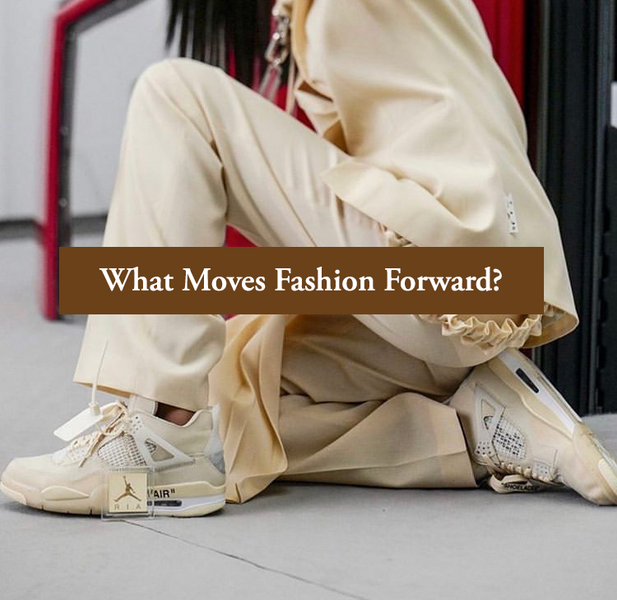 What Moves Fashion Forward?