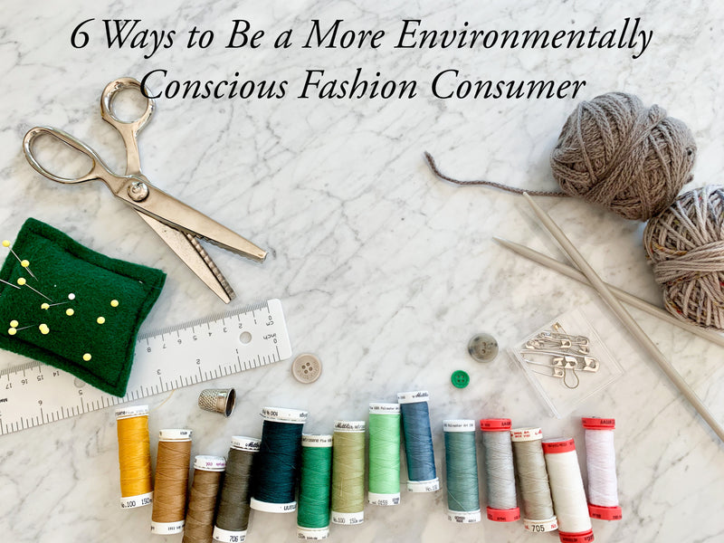 6 Ways to Be a More Environmentally Conscious Fashion Consumer
