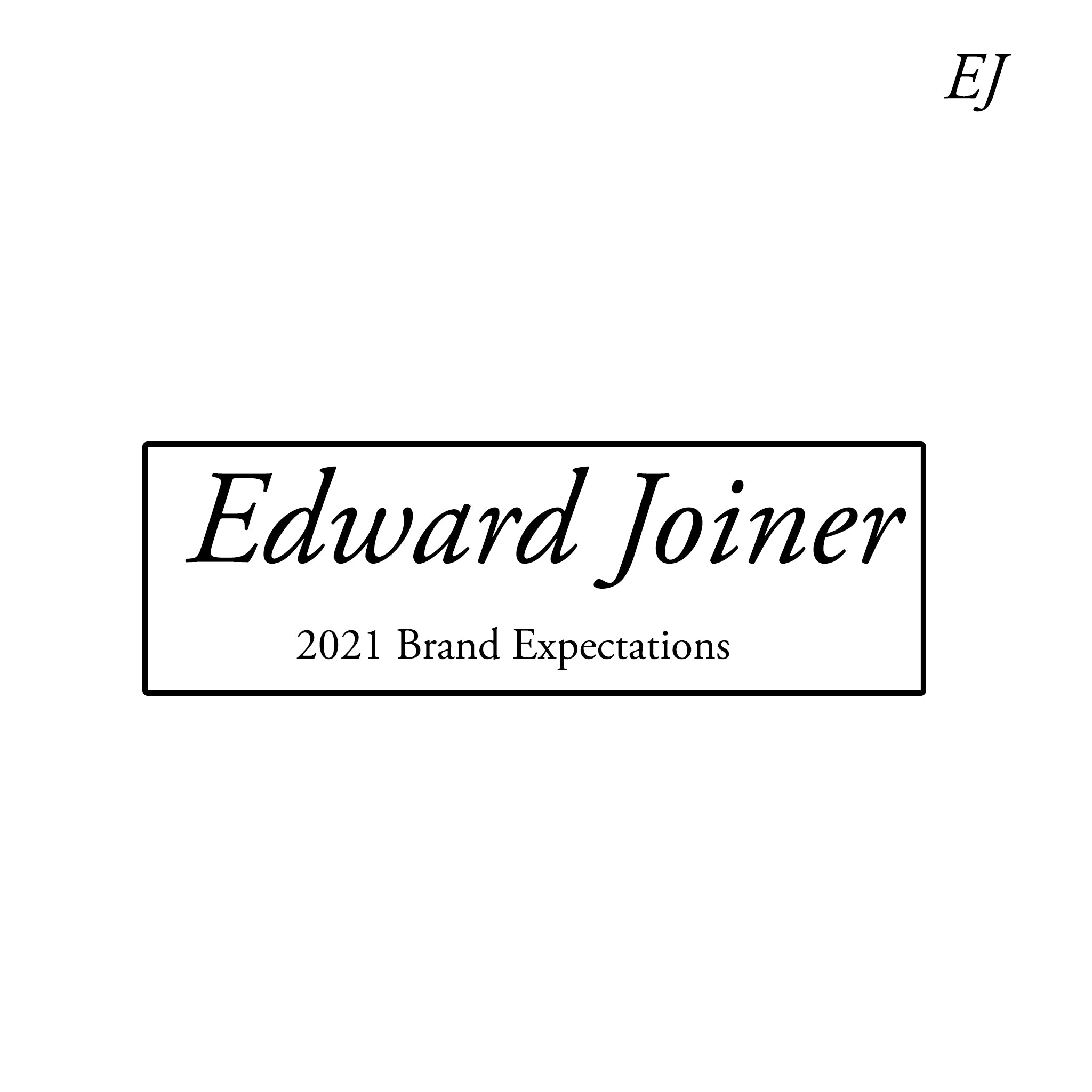 Edward Joiner 2021 Brand Expectations
