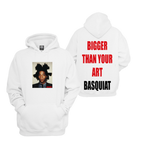 Basquiat Bigger Than Your Art Hoodie