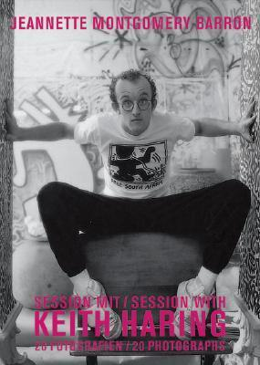 Jeannette Montgomery Barron : Session with Keith Haring