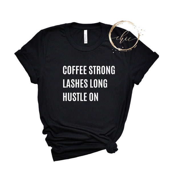 Coffee Strong Hustle T-Shirt