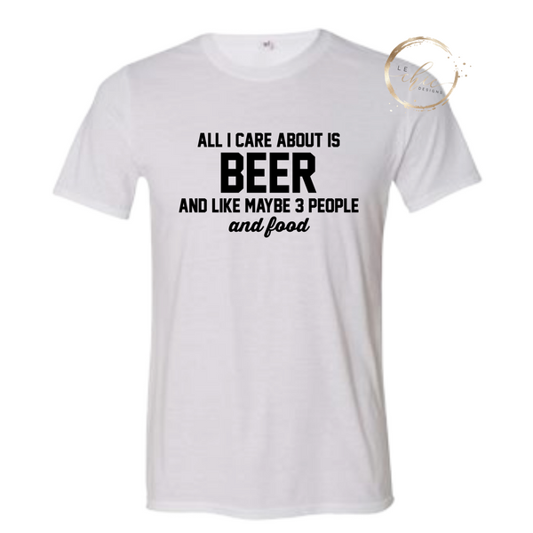 All I care about is Beer Men's T-shirt