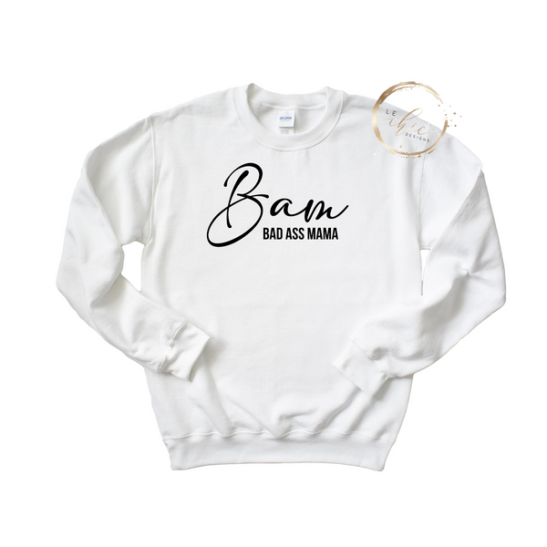 BAM-Bad Ass Mama Crewneck
