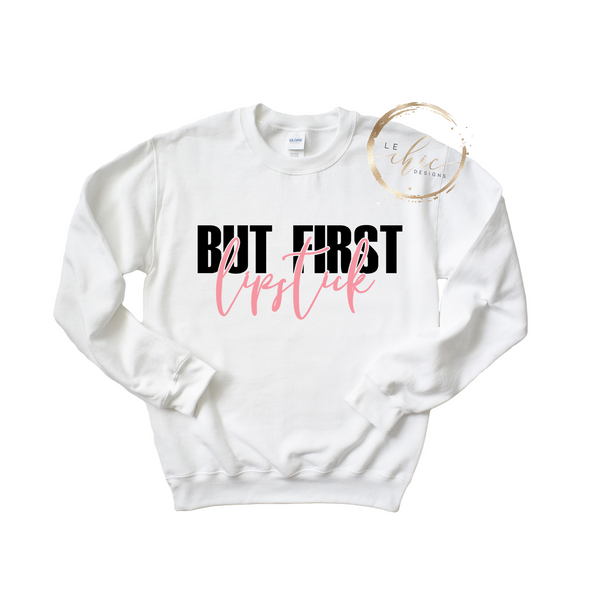 But First Lipstick Long Sleeve Crewneck