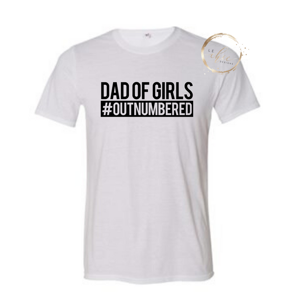 Dad of Girls #Outnumbered T-shirt