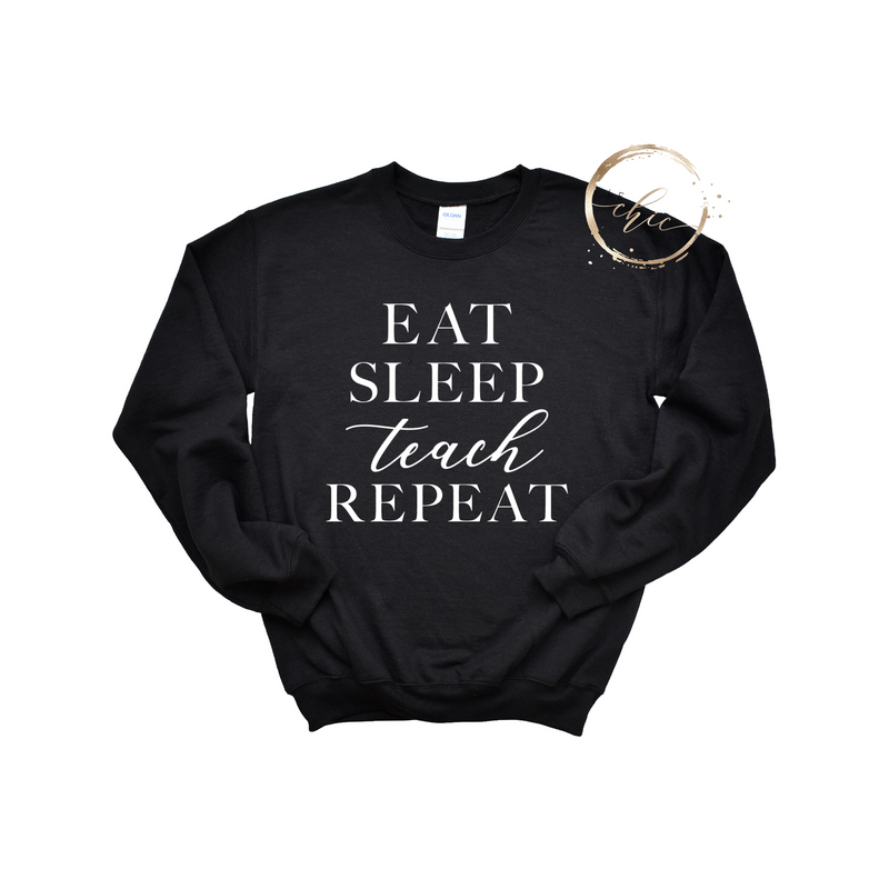 Eat sleep teach repeat Crewneck
