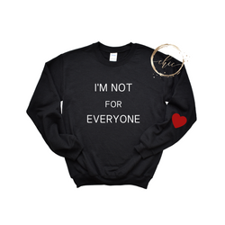 I'm not for everyone Crewneck
