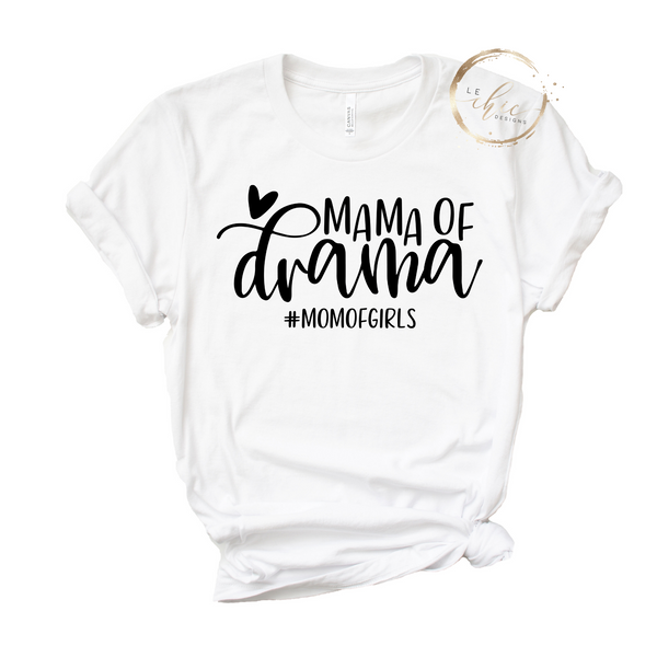 Mama of Drama #Girlmom T-Shirt