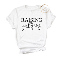 Raising my Girl Gang T-Shirt